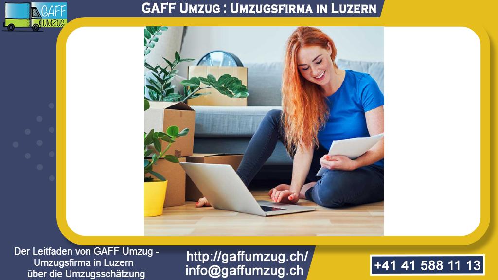 Der Leitfaden von GAFF Umzug - Umzugsfirma in Luzern über die Umzugsschätzung